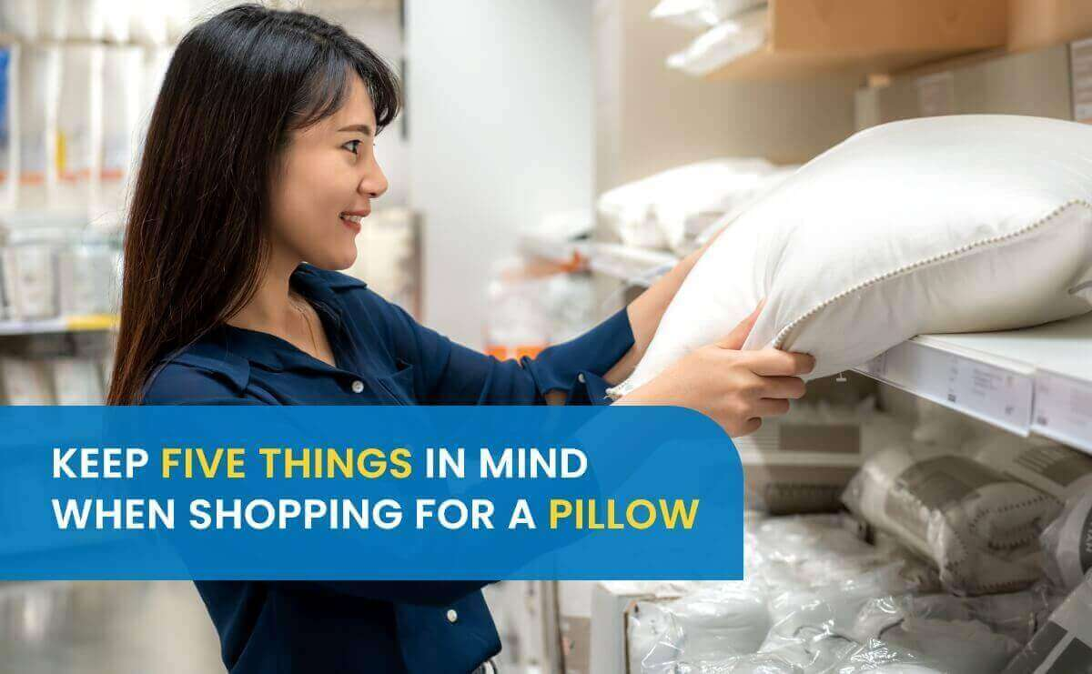 Keep Five Things in Mind When Shopping For A Pillow
