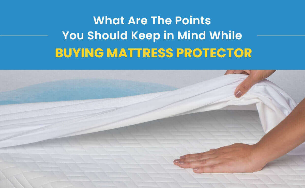 Things to Consider While Buying Mattresses Protector